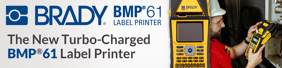 Brady BMP®61 Label Printer - The New Turbo-Charged BMP®61 Label Printer